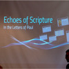 Echoes of Scripture in the Letters of Paul: Week 2 -- Paul's Bible