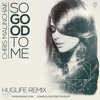 So Good - Huglife Remix