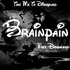 Brainpain - Take Me To Disneyland (Free Download)