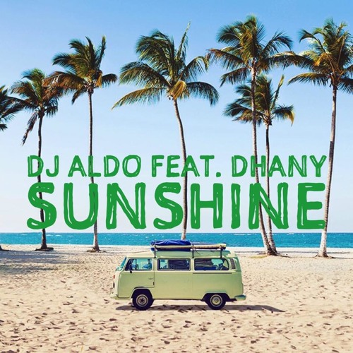 Dj Aldo Feat. Dhany - Sunshine