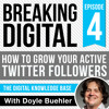 004 - How To Grow Your Active Twitter Followers