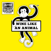 Wolffman & Freddy Moreira - Wine Like An Animal ft. Shockman