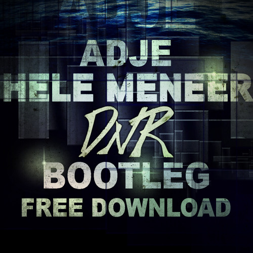 Adje - Hele Meneer (Degos & Re-Done Bootleg)