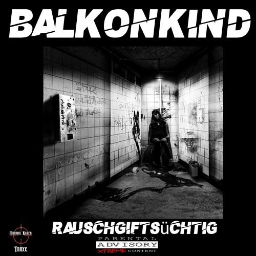 MKT053 : Balkonkind - Rauschgiftsüchtig (Fresh Otis Remix)