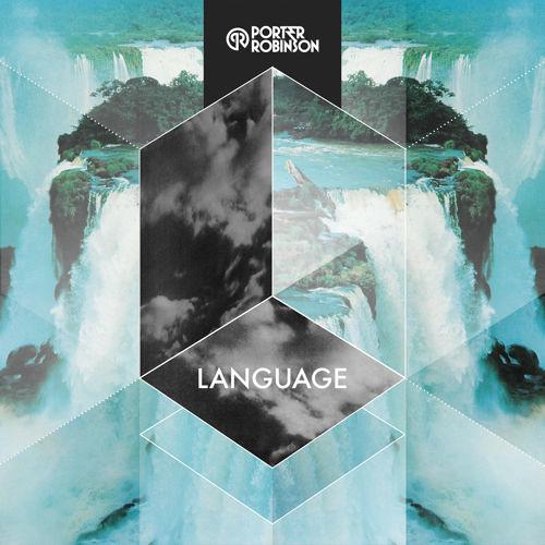 Language feat. Bright Lights - Porter Robinson