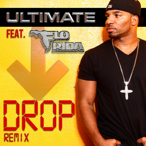"ULTIMATE ""Drop"" featuring Flo Rida (remix)"