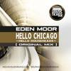 Eden Moor - Hello Chicago (Original Mix) [FREE DOWNLOAD]