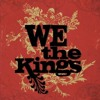 We The Kings - Check Yes Juliet ( Run Baby Run )