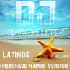 Dj Mario Fleyta - Latinos (Merengue Mambo Version) 2015