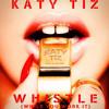 Katy Tiz - Whistle (August Sargenti Remix)