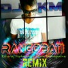 Rangabati - Sona Mohapatra & Rituraj-Remix-DjChandrakant (CKM)