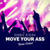 "ROBBIE RIVERA Remix Contest: ""MOVE YOUR ASS"" presented by Hypeddit (FREE DL)"