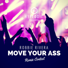 """ROBBIE RIVERA Remix Contest: """"MOVE YOUR ASS"""" presented by Hypeddit (FREE DL)"""