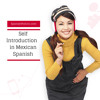 3-Minute Mexican Spanish #1 - Self Introduction in Mexican Spanish