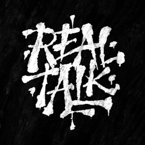 """""""Real Talk"""""""