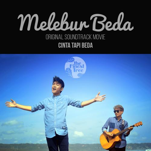 "MeleburBeda - by @TheFinestTree | OST ""Cinta Tapi Beda"" #1"