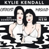 Kylie Kendall (Catalyst Mashup) Zak Downtown VS NGHTMRE