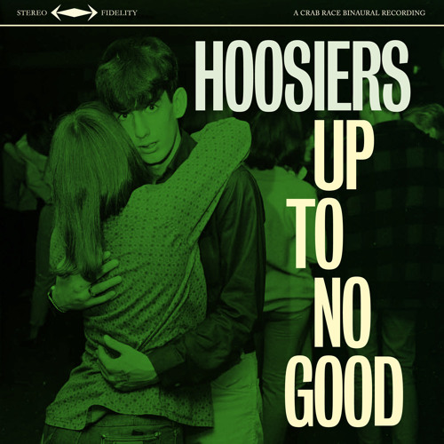 Up To No Good by thehoosiers | The Hoosiers | Free Listening