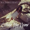 Dj Take & Melisse - Calling My Name  (Original Extended)