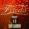 DON RAMON FRIEDA MUSIK PODCAST #8 For Sceen.fm