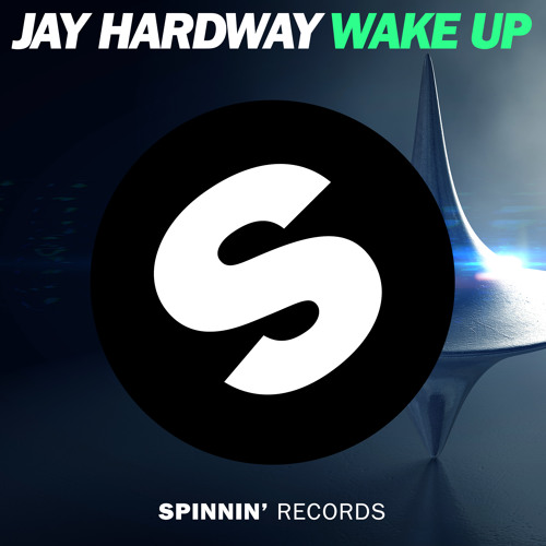 Jay Hardway - Wake Up (Out Now)