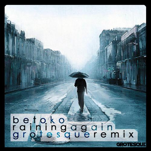 betoko raining again