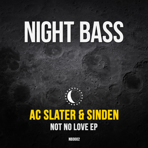 "AC Slater & Sinden - ""Not No Love"" EP (Out Now!)"