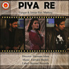 Piya Re | Furqan and Imran feat. Mathira | Bheegi Bheegi Raaton Mein