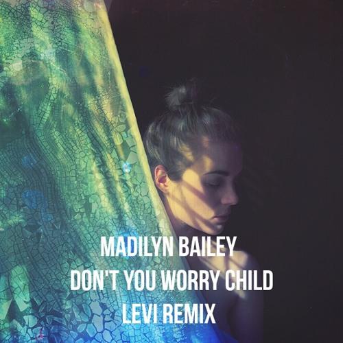 Dont u worry child remix free download
