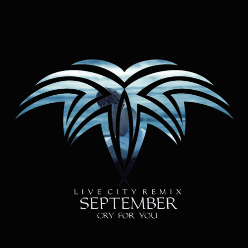 September - Cry For You (Live City Remix) [Free Download]