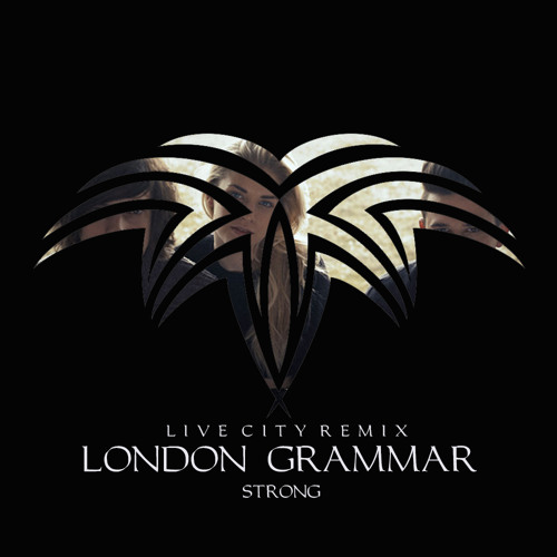 London Grammar - Strong (Live City Remix) [Download]
