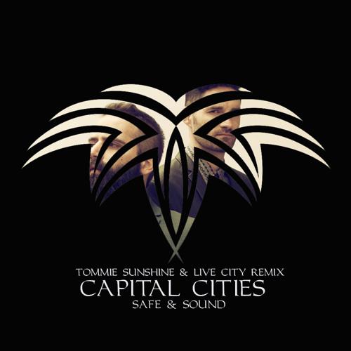 Capital Cities - Safe & Sound (Tommie Sunshine & Live City Remix) [Capitol Records]