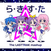 The LASTTRAK - もってけ!R.Y.U.S.E.I.(The LASTTRAK Mashup)