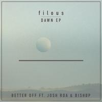 Filous - Better Off (Ft. Josh Roa & Bishøp)