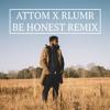 R.LUM.R - Be Honest (Attom Remix)