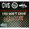 (YOU DONT KNOW REMIX)GAGE x CVS x SYL E HILLI