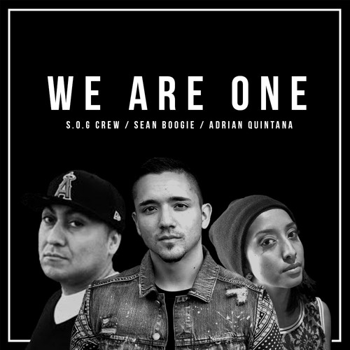 S.O.G Crew, Sean Boogie & Adrian Quintana - We Are One