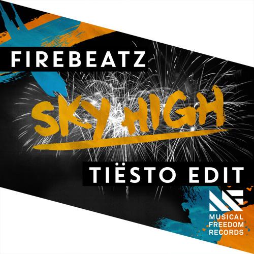 Firebeatz - Sky High (Tiësto Edit) [OUT NOW]