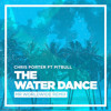 Chris Porter ft. Pitbull - The Water Dance mp3