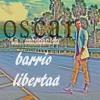 Oscar La Entonacion - Barrio Libertad (flow Production)