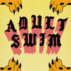 Adult Swim on The Green Mix 2