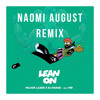 Major Lazor Ft. MO - Lean On (Naomi August Remix)