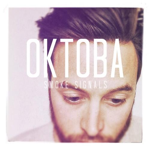 OKTOBA - Smoke Signals