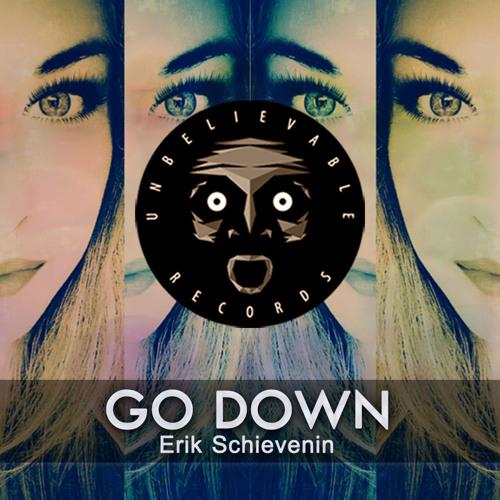 Erik Schievenin - Go Down (3th August 2015)