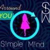 S!mple M!ind - Arround You (original mix) [DEMO]