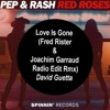 Pep & Rash vs David Guetta - Red Roses Love Is Gone (Oliver Heldens Mashup)