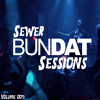 Sewer Sessions Volume 005 - BUNDAT