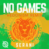 Serani - No Games (Hedonism Remix)