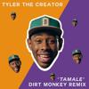 Tyler The Creator - Tamale (Dirt Monkey Remix)