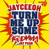 Download Jayceeoh - Turn Me Up Some (feat Redman & Jay Psar) Mp3